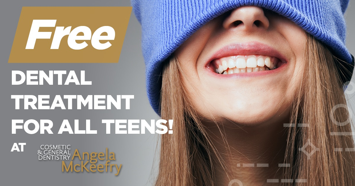 Free Dental Treatment for All Teens | McKeefry Dental